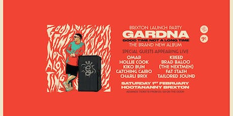 Gardna - Good Time (Not A Long Time)  Brixton LP Launch Party tickets
