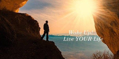 Wake Up! Live Your Life tickets
