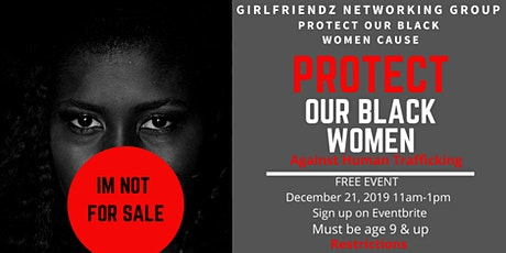 """Protect Our Black Women Against """" Human Trafficking """" tickets"""