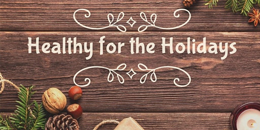 Dinner with the Doc: Cultivating Healthy Families - Healthy for the Holiday