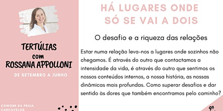 9ª Tertúlia - HÁ LUGARES ONDE SÓ SE VAI A DOIS -  com Rossana Appolloni tickets