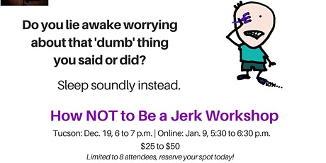How NOT to be a Jerk Workshop - Tucson Coaching + Reiki tickets