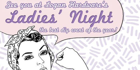 2nd Annual DIY Ladies' Night at Logan Hardware tickets