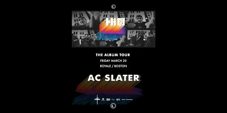 AC Slater at Royale | 3.20.20 | 10:00 PM | 21+ tickets