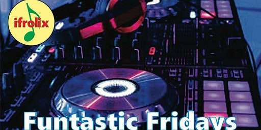 Funtastic Fridays, DJ mixing your favorite Reggae, Dancehall, Pop, R&B, Dance, Hip Hop