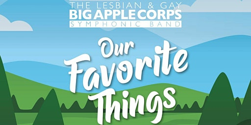 """The Lesbian & Gay Big Apple Corps: """"Our Favorite Things"""""""