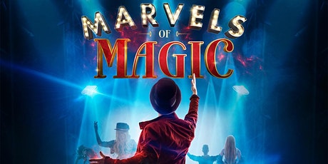 """Marvels Of Magic"" tickets"