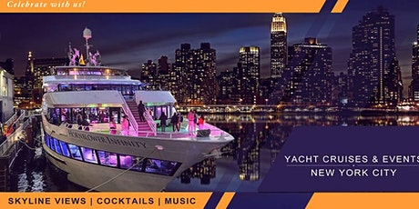 INFINITY YACHT PARTY CRUISE  NEW YORK CITY VIEWS  OF STATUE OF LIBERTY,Cocktails & Music  tickets