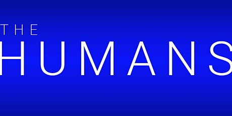 """""""The Humans"""" tickets"""