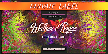 Private Label: Walker & Royce at Ravine tickets