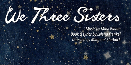 """""""We Three Sisters"""" tickets"""