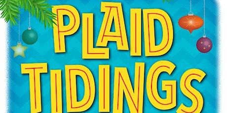 """""""Plaid Tidings"""" tickets"""
