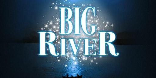 """""""Big River"""""""