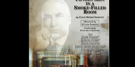 """Fifteen Men in a Smoke-Filled Room"" tickets"