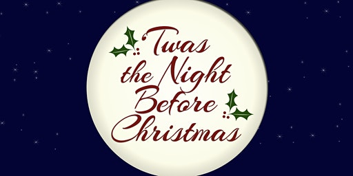 """""""'Twas The Night Before Christmas"""""""