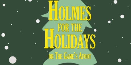 """""""Holmes for the Holidays"""" tickets"""