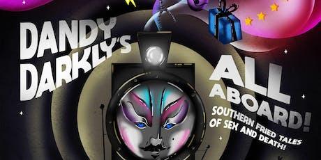 """Dandy Darkly's """"All Aboard!"""" tickets"""