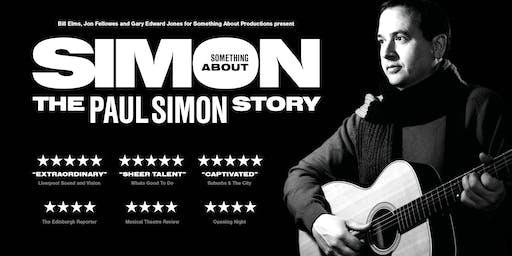 """Something About Simon - The Paul Simon Story"""