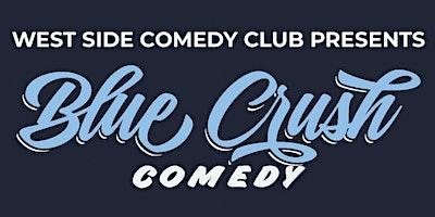 %22Blue+Crush+Comedy+Show%22