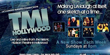 """TMI Hollywood"" - LA's Longest Running Comedy Show! tickets"