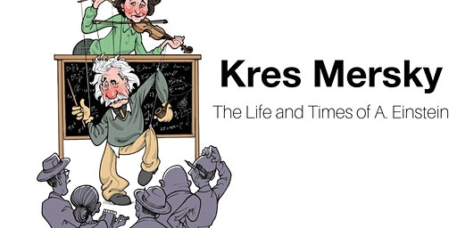 """Kres Mersky: """"The Life and Times of A. Einstein"""""""