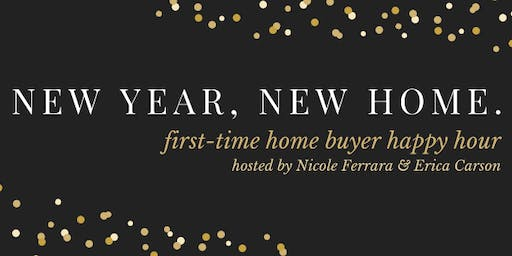 New Year, New Home. First-time homebuyer happy hour.
