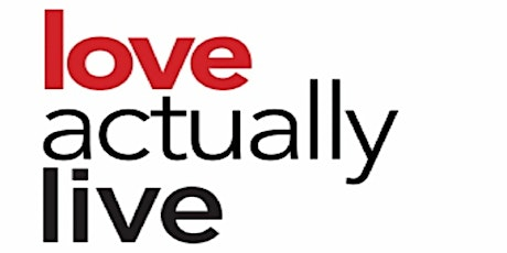 """Love Actually Live"" tickets"