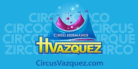 Circo Hermanos Vazquez tickets
