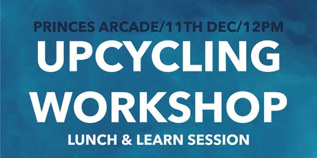 Lunchtime Upcycling Workshop tickets
