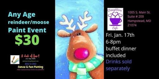 Reindeer/Moose Paint Event Daughter's Cafe of Hampstead