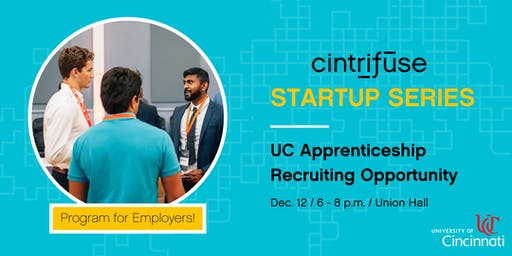 Cintrifuse Startup Series: UC Apprenticeship Recruiting Opportunity