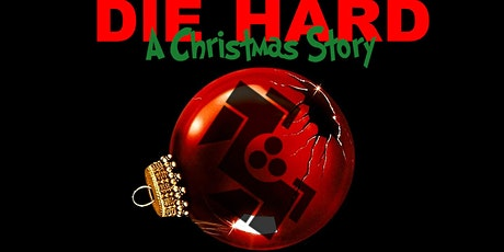 """""""Die Hard: A Christmas Story"""" tickets"""