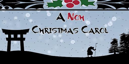 """""""A Noh Christmas Carol"""""""