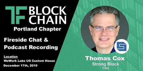 The need for Governance in Blockchain   Fireside Chat w/ Thomas Cox of Strong Block   TF Portland Chapter   December 17, 2019 tickets