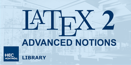 LaTeX Workshop 2: ADVANCED NOTIONS (Eng)   tickets