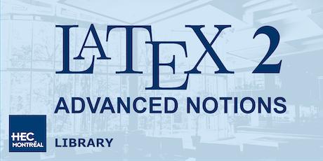 LaTeX Workshop 2: ADVANCED NOTIONS (English)   billets