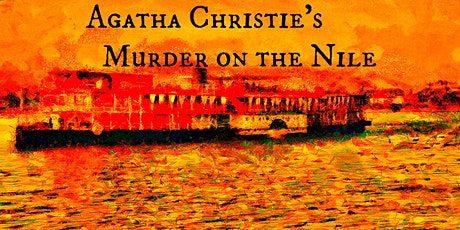 Agatha Christie's Murder on the Nile - Saturday, October 17th @ 7PM tickets