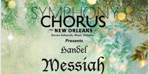 Handel Messiah 2019 - Symphony Chorus 2019 with Chalmette High School Voice
