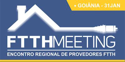 FTTH Meeting Goiânia [Encontro de Provedores FTTH]