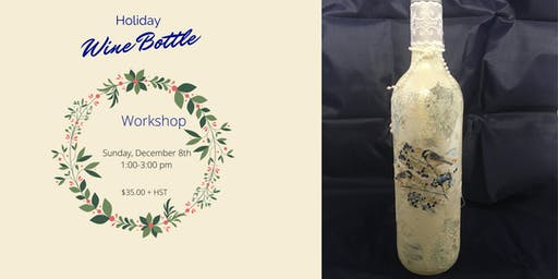 Holiday Wine Bottle Decorating Workshop