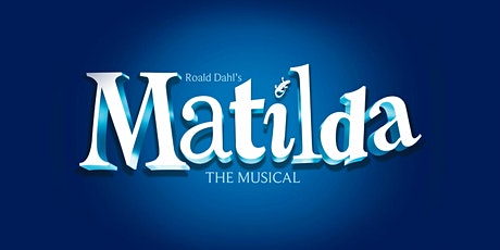"""Matilda the Musical"" tickets"