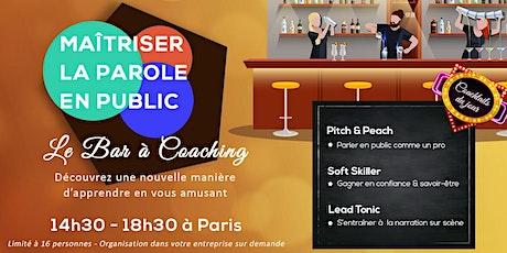 """Le Bar à Coaching : Formation """"Maîtriser la parole en public"""" billets"""
