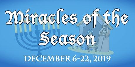 """""""Miracles of the Season"""" tickets"""