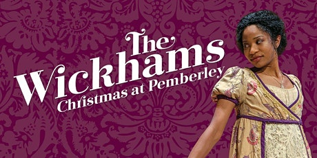 """The Wickhams: Christmas at Pemberley"" tickets"