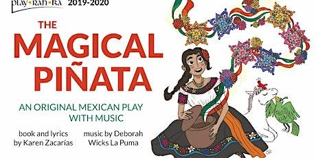 """The Magical Piñata"" tickets"