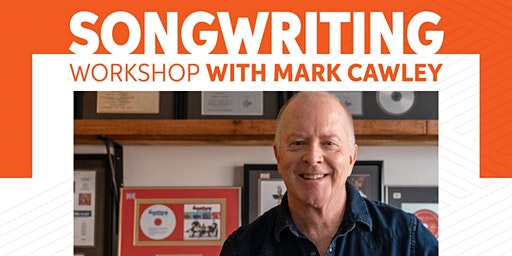 Songwriting Workshop with Mark Cawley