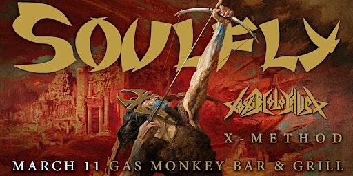 Soulfly w/ Toxic Holocaust, X-Method