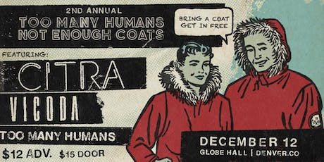 Too Many Humans, Not Enough Coats - Free Entry with quality coat donation tickets