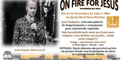 """Josh Lindquist """"ON FIRE FOR JESUS"""" - Igreja Betel - Nova Betânia"""