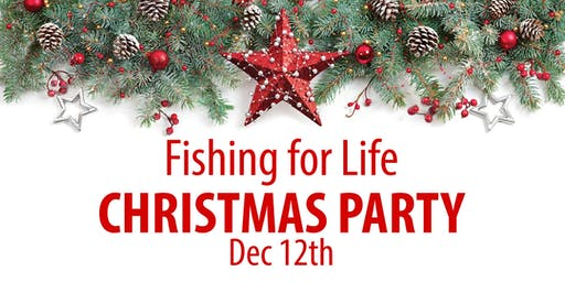 2019 Fishing for Life Christmas Dinner & Program Featuring Julie Von Vett - Dec 12